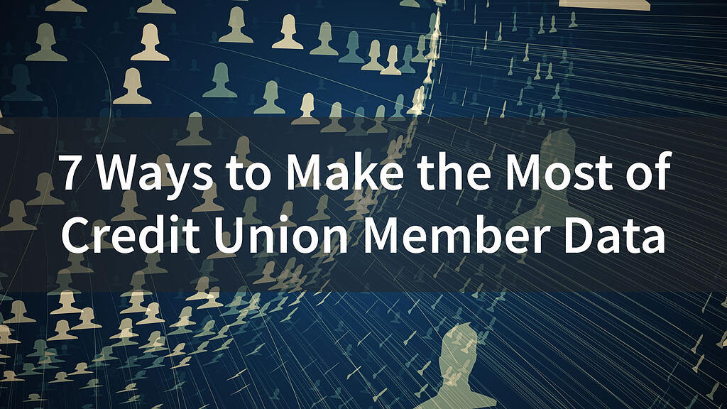 7-Ways-to-Make-the-Most-of-Credit-Union-Member-Data.jpg