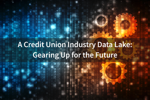 A-Credit-Union-Industry-Data-Lake---Gearing-Up-for-the-Future