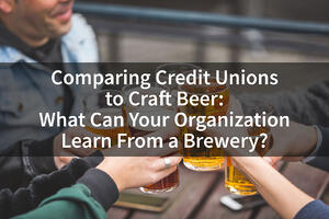 Comparing-Credit-Unions-to-Craft-Beer-What-Can-Your-Organization-Learn-From-a-Brewery