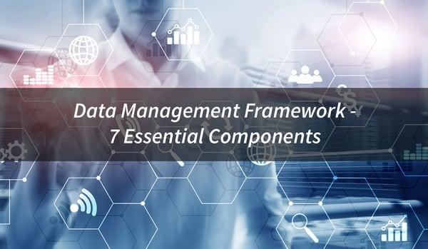 Data-Management-Framework---7-Essential-Components