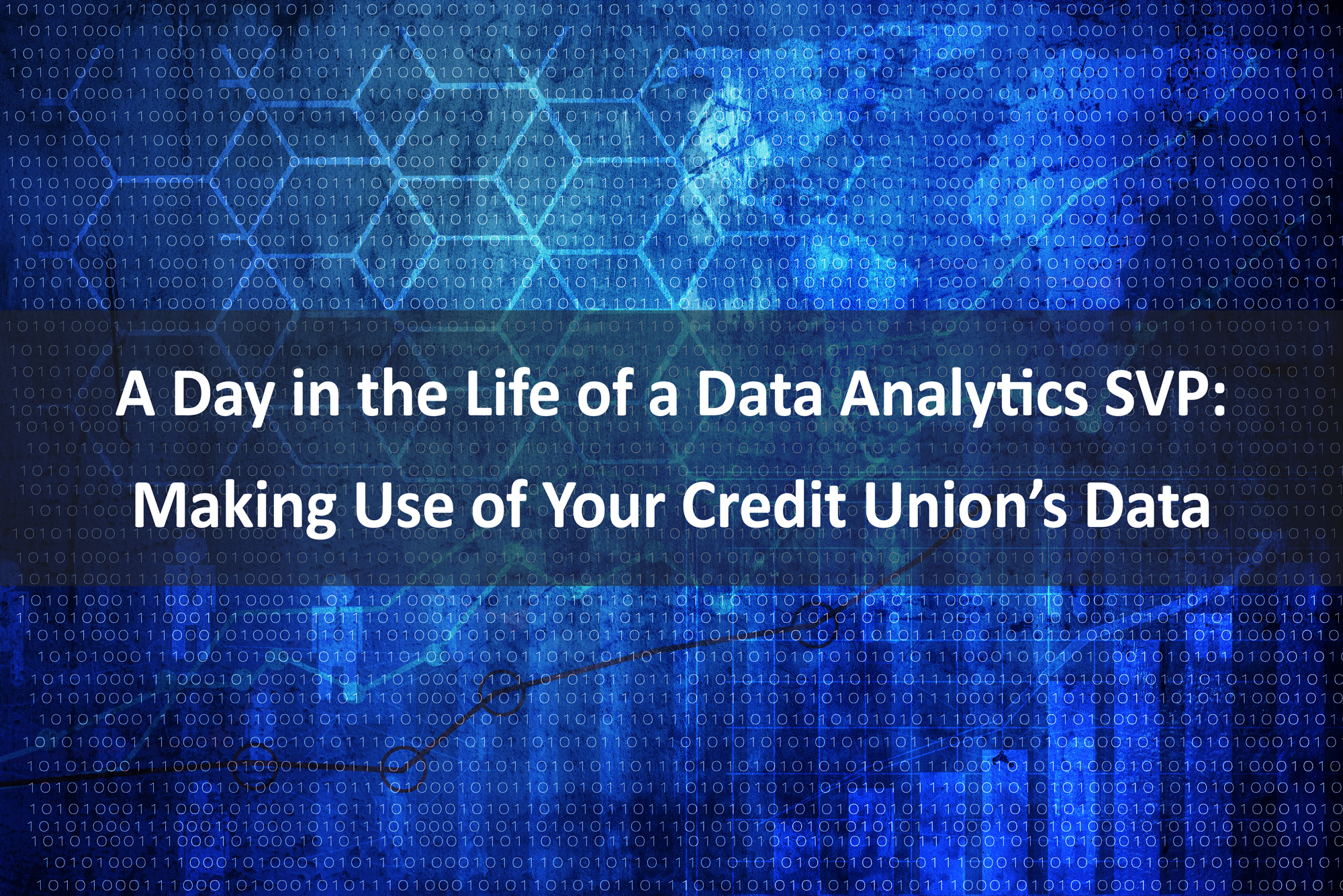 Day-in-the-Life-of-a-Data-Analytics-SVPMaking-Use-of-Your-Credit-Union-Data.png