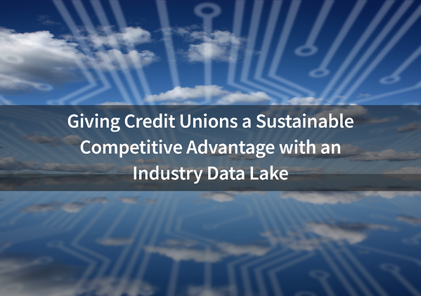 Giving-Credit-Unions-a-Sustainable-Competitive-Advantage-with-an-Industry-Data-Lake