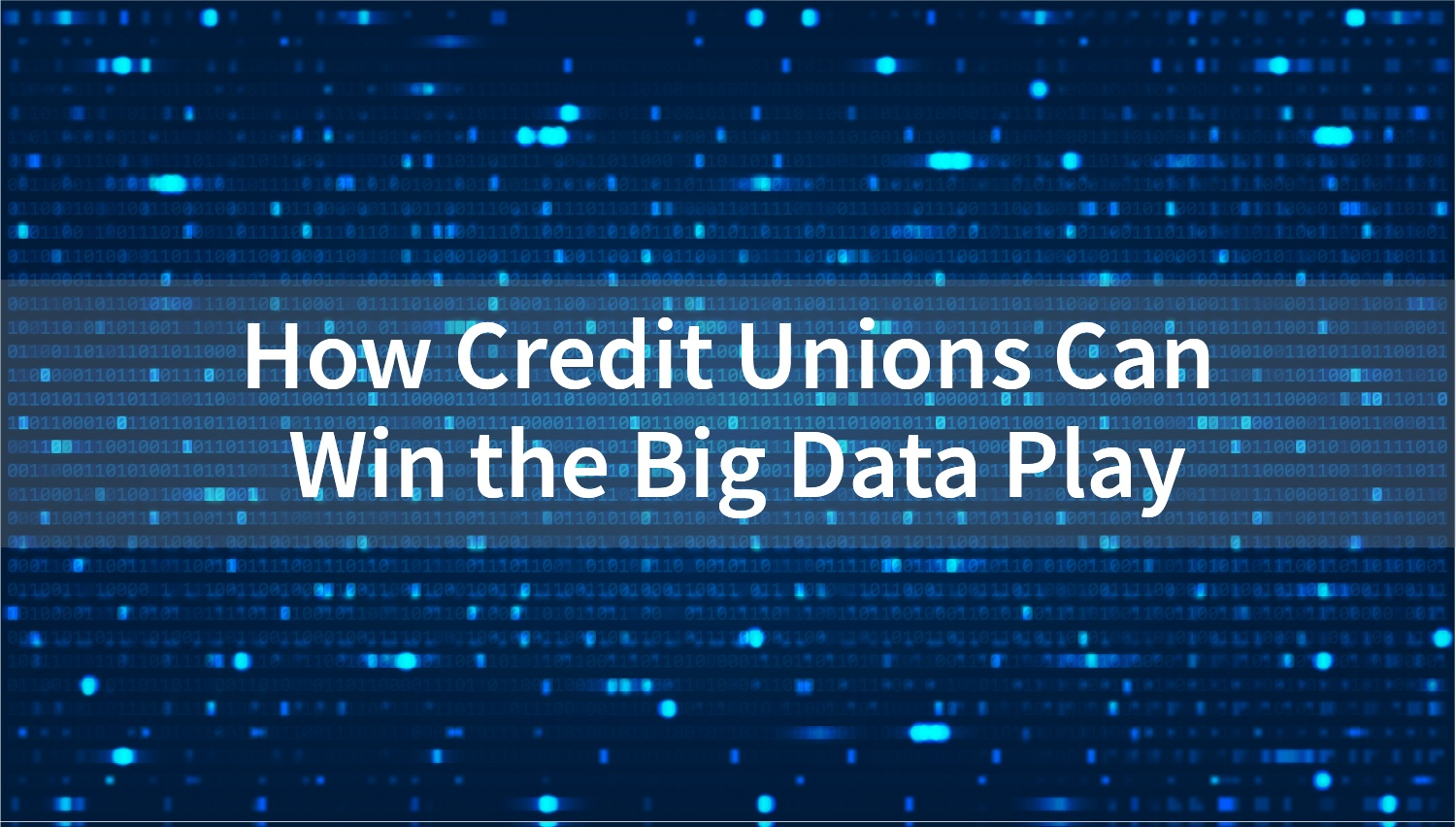 How-Credit-Unions-can-win-the-big-data-play