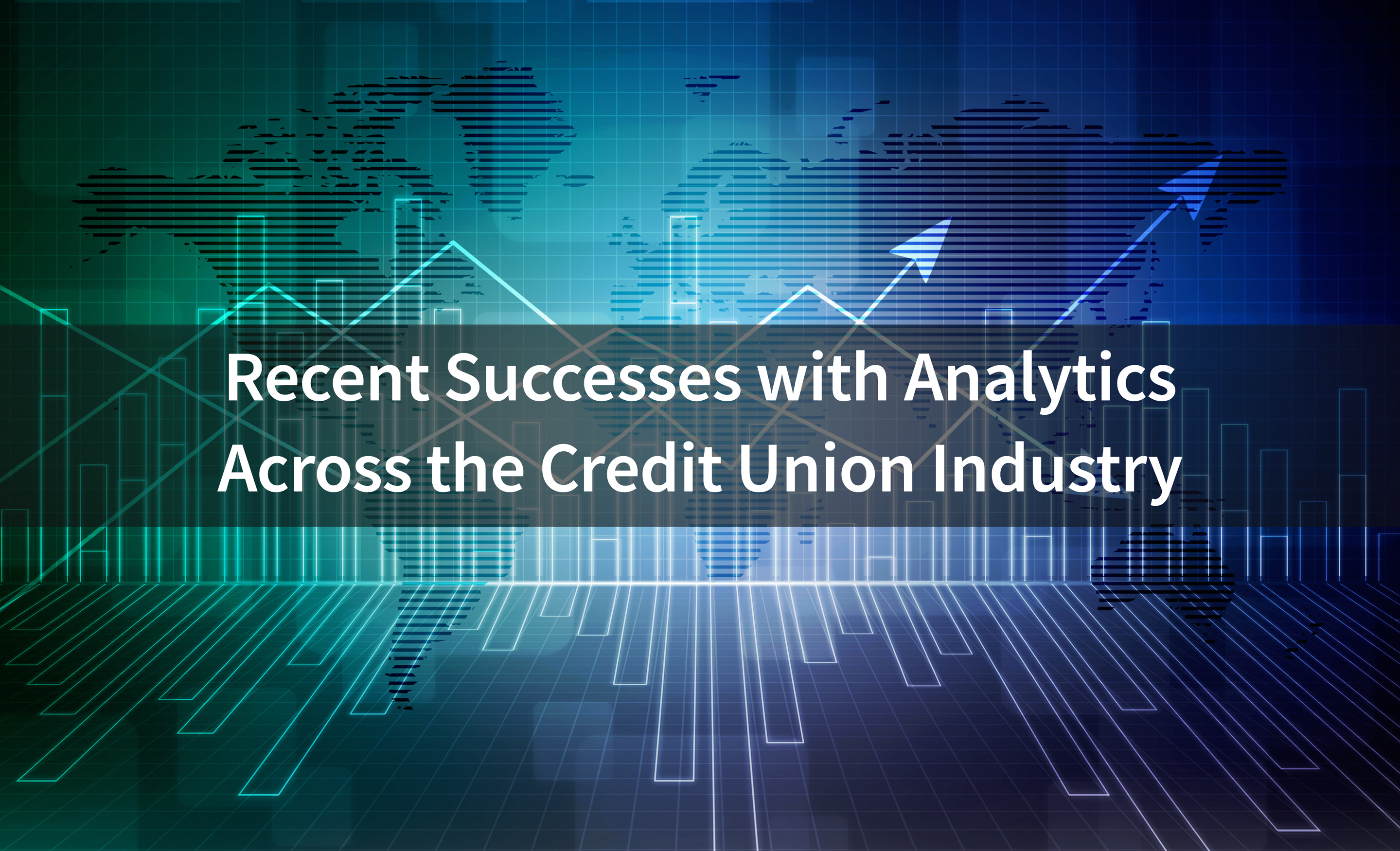 Recent-Successes-With-Analytics-Across-the-Credit-Union-Industry