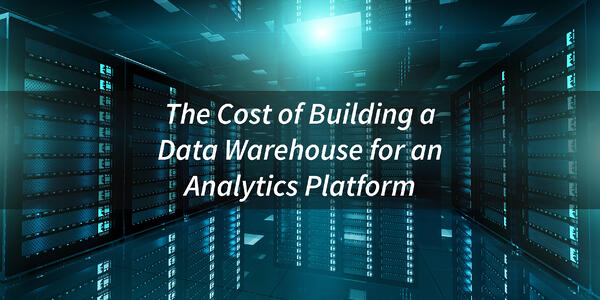 The-Cost-of-Building-a-Data-Warehouse-for-an-Analytics-Platform