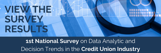 View the Survey Results - 1st National Survey on Data Analytic and Decision Trends in the Credit Union Industry