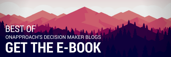 Best of OnApproach's Decision Maker Blogs - Get the eBook